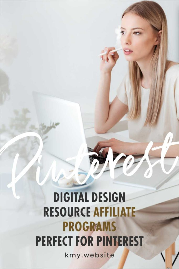 PINTEREST AFFILIATE MARKETING – DIGITAL DESIGN RESOURCE AFFILIATE PROGRAMS THAT ARE PERFECT FOR PINTEREST