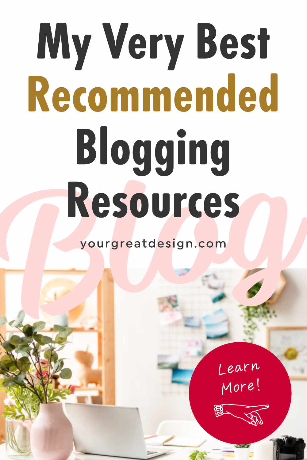 My Very Best Recommended Blogging Resources
