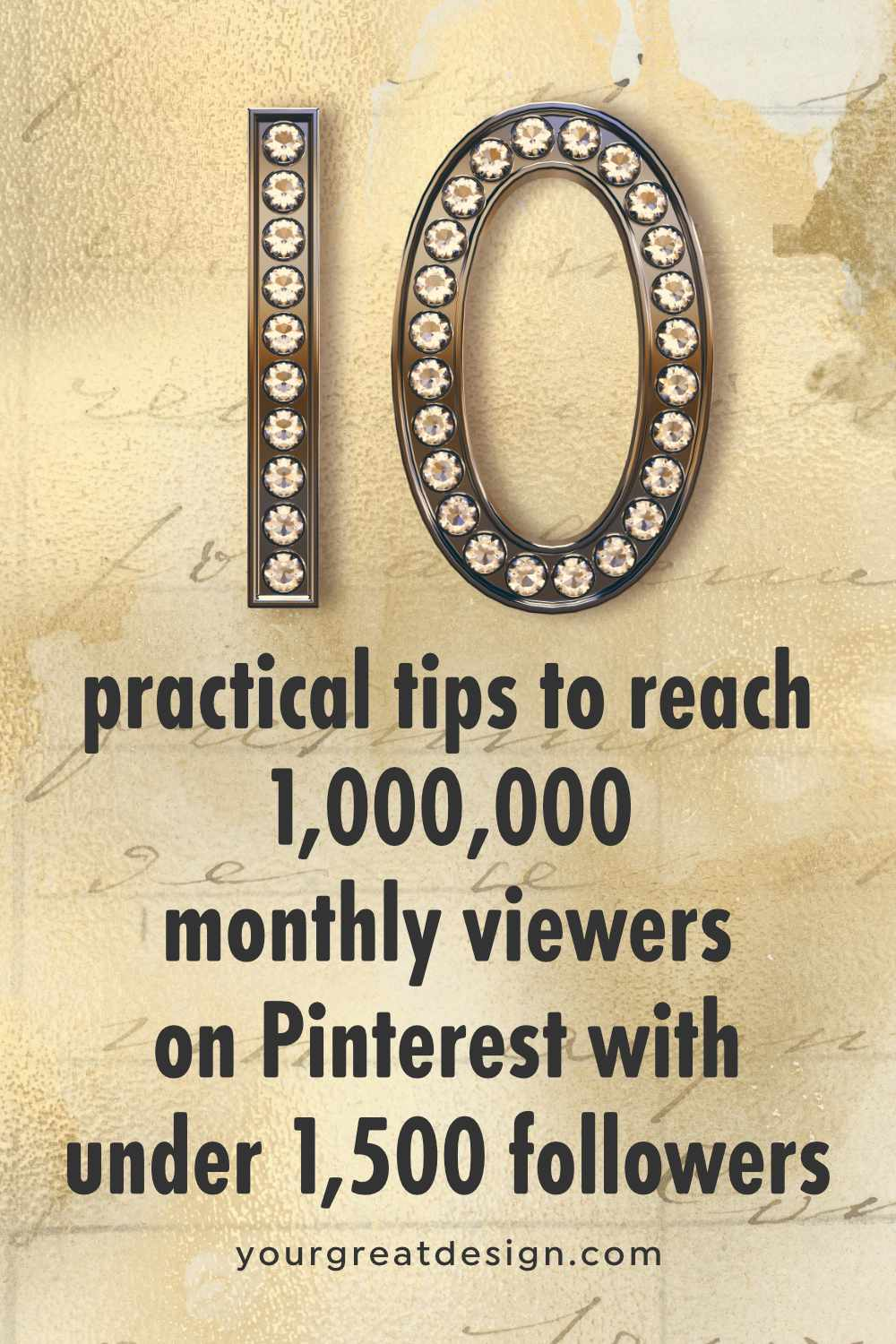 Ten practical tips to reach 1 million monthly viewers on Pinterest with under 1,500 followers